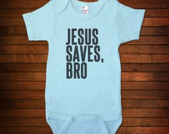 Jesus Saves Bro One Piece Bodysuit - Funny Baby Gift