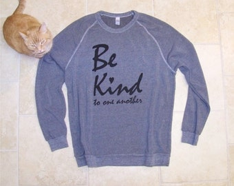Graphic Tee, Inspirational Sweater, Be Kind, sweater loose, quote sweater, boho chic, fiancé gift, wedding gift, sweater for bestie