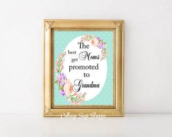 The Best Moms Get Promoted to Grandma, New Grandma To be Gift, Pregnancy Announcement, INSTANT DOWNLOAD, Mothers day Gift Ideas,Grandmothers