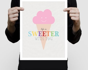 kids wall art - ice cream life is sweeter with you print - artwork, nursery art, icecream print, illustration, poster, kids room decor, pink