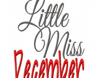 Little Miss December 4x4 5x7 6x10 Machine Embroidery Designs Instant Download Birthday newborn birthstone pageantl shirt bib baby shower