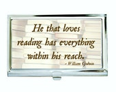 He That Loves Reading Has Everything Within His Reach - William Godwin, Business Card Case, Silver Tone Finish, Black Velvet Lining