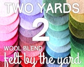 Felt by the Yard - Two (2) Yards of Wool Blend Felt