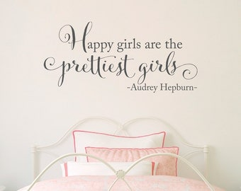 Happy girls are the prettiest girls Decal - Audrey Hepburn Quote - Girl Bedroom Wall Decor -Version 2