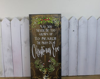 Christmas Sign/May you never be too grown up/to search the skies on Christmas Eve/Deer/Buck/Large Sign/Holiday Sign/Watercolor/Wood Sign