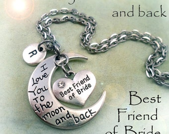 Best Friend of the Bride, Love You To The Moon And Back, Bridal, Wedding Party, Womens Gift, Personalized, Initial, Letter Charm