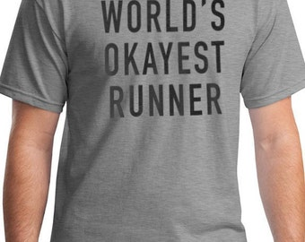 Husband Gift World's Okayest Runner Mens T Shirt Dad Gift Runner Gift Runner Girl Husband Shirt Fathers Day Gift