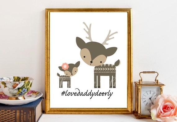 Deer Print, Love Daddy Deerly Nursery Print, Baby Print, Instant Download, 8 x 10 Digital Print, Woodland Print, Nursery Wall Decor