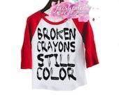 Crayon Shirt, Color Shirt, Broken Crayons Still Color, School Shirt, Art, Be Yourself, Inspire, Hipster Kids, Trendy, Kids Raglan, Color