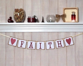 Faith Banner - Paper Garland - Home Decoration - Mantle Decor - Inspirational Home Decor - Housewarming Gift - Bunting