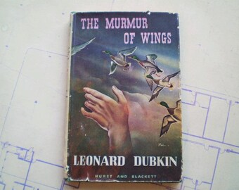 The Murmur of Wings - 1946 - by Leonard Dubkin - First Edition - Illustrated by Suzanne Suba