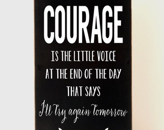 Inspirational Wood Sign, Courage Definition, Courage Does Not Always Roar, Sign for Inspiration, Inspirational Sayings, Motivational Sign