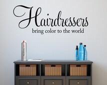 Hair Salon Vinyl Wall Decal Hairdressers bring color to the world Vinyl Lettering Hair Salon Decor Wall Words Hair Salon - Hair Stylist gift