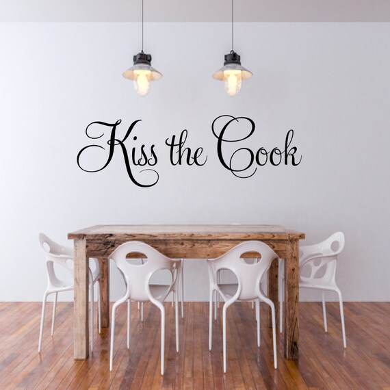 Https Www Etsy Com Listing 260944892 Kiss The Cook Kitchen Wall Decal Vinyl