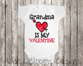 Custom Valentines Day Onsie  - Grandma Aunt Mom Is My Valentine - Valentines Infant Clothing - Baby Shower Gift - Photo Prop