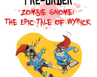 PRE-ORDER The Book Zombie Gnomes: The Epic Tale of Wyrick