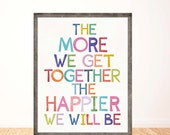 The More We Get Together, The Happier We Will Be, Wall Art Kitchen Bathroom Bedroom, Gift for Friend, Gift Art, Hand-Drawn Art, LilyCole