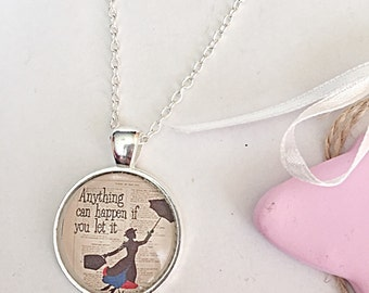 Mary Poppins Necklace - Anything Can Happen If You Let It - Quote Necklace - Movie Necklace - Quote Jewelry - Movie Jewelry - Gift For Her