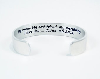 """Mother's Day Gift / Mom Gift ~ My mom.  My best friend.  My everything.  I love you ... (personalization) ~ 1/2"""" hidden message cuff"""