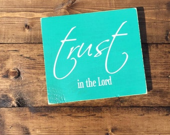 Trust in the Lord, Christian, Hymn, Wood Sign, Religous, Inspirational, Custom, Rustic Home Decor, Anniversary Gift, Teacher Present