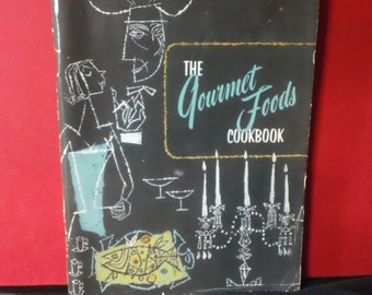 The Gourmet Foods Cookbook by the Culinary Arts Institute ~ Vintage 1955 Cooking Food Advertising Booklet