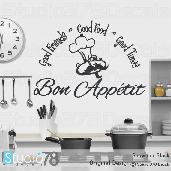 Items Similar To Bon Appetit Vinyl Wall Decal Kitchen Decor Good Food Good Friends Good Times French Wall Art Quote French Decor Chef Wall Decor