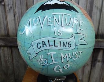 CUSTOM ORDER Adventure is Calling  Hand Painted Globe