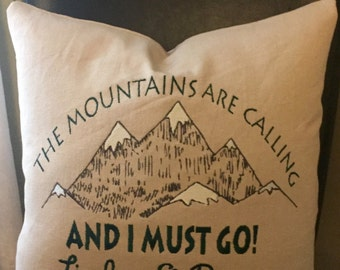 """Mountain Quote """"The Mountains are calling and I must go!"""" Pillow Cover - Embroidered & Personalized Decor"""