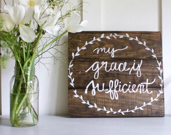 my grace is sufficient // handpainted wooden sign //barnwood sign