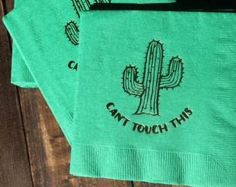 """25 or 50 """"Can't Touch This"""" Cactus Cocktail/Beverage Napkins"""