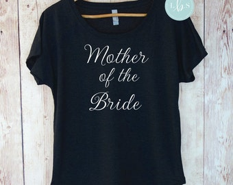 Mother of the Bride Shirt Mother of the Bride Top Off the Shoulder Dolman Top Bachelorette Party Shirts Bridesmaid Shirts Wedding Shirts