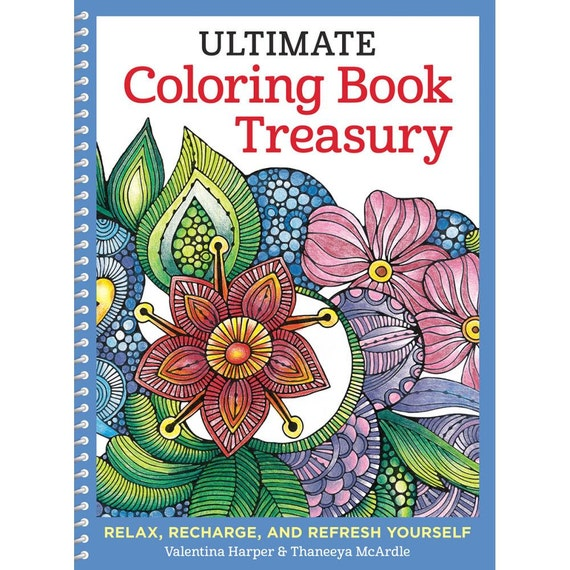 Ultimate coloring book treasury treasury by Thaneeya McArdle & Valentina Harper