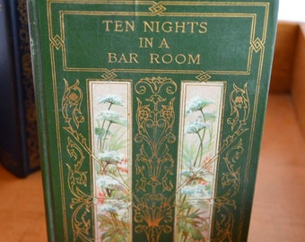1904 copy of Ten Nights in a Bar Room by T. S. Arthur antique book Altemus Company