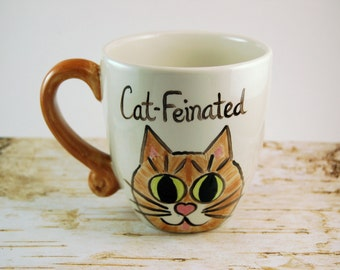 Cat-feinated Mug, Caffeine Mug, Cat Lovers Mug, Handmade Mug, Ceramic Mug, Tea Mug, Cat Lover Gift, Funny Coffee Mug,  Funny Coffee Cup