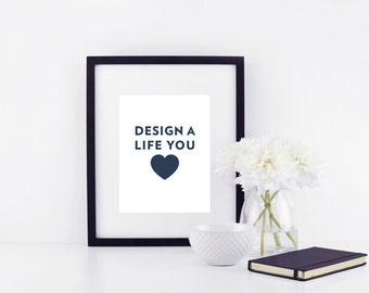 Design A Life You Love Inspirational Quote Art Print Nursery Baby Love Home Decor Office Decor