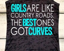 Country Tank Top. Girls Are Like Country Roads.The Best Ones Got Curves. Southern Girl Shirt. Curvy Girl. Strong is Beautiful. Custom Gifts