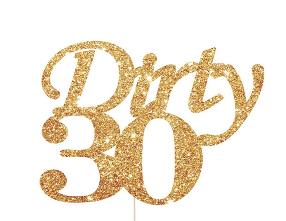 Dirty 30 Cake Topper Dirty 30 Decorations Dirty By