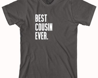 Best Cousin Ever Shirt - family, cousin gift idea - ID: 381