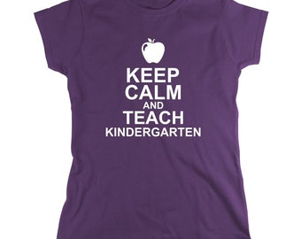 Keep Calm And Teach Kindergarten Shirt - Teacher Gift Idea, educator, Christmas, teacher assistant - ID: 481