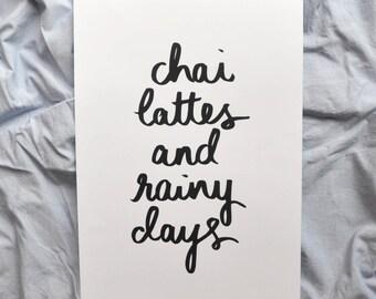 Chai Lattes and Rainy Days Print