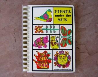 Junior League Cook Book, Fiesta Under the Sun Cookbook by The Junior League of Phoenix Arizona, 1982 Vintage Cookbook
