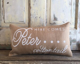 Burlap Pillow - 'Here Comes Peter Cottontail' Easter pillow | Spring pillow | Peter Cottontail pillow | Easter Bunny pillow | Easter Decor