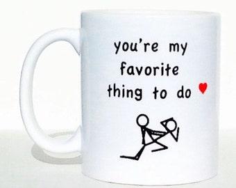 Valentines day gift, personalized mug, quote mug, funny mugs, naughty mugs, mugs with sayings, wife gift, husband gift, boyfriend gift