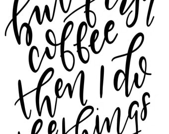 But First Coffee Hand Lettered Quote