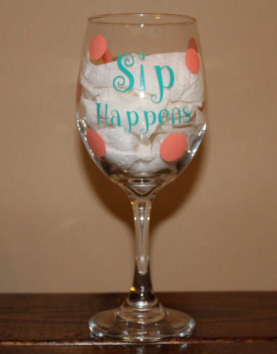 Sip happens wine glass cute decorated wine glass funny quote for Cute quotes for wine glasses