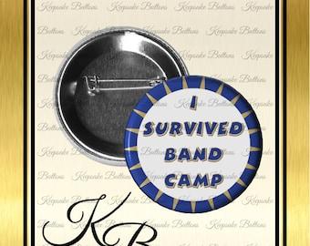 "2.25"" I Servived Band Camp, Band Camp Button, Band Pin, Marching Band Pin, School Band Pin,Pocket Mirror, Key Chain, Magnet"