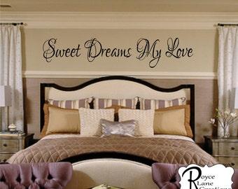 Bedroom Wall Decal - Sweet Dreams My Love #2 Vinyl Bedroom Wall Decal - Bedroom Decor- Bedroom Wall Decor - Master Bedroom Decor