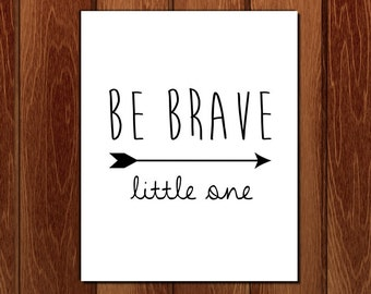 Be brave little one printable nursery art, Instant Download