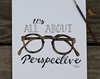 It's All About Perspective Print