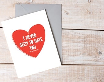 I Never Seem to Hate You, Valentine's Day Card, Love Greeting Card, Funny Anniversary Card, Parks and Rec Card